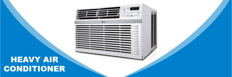 Heavy air conditioner